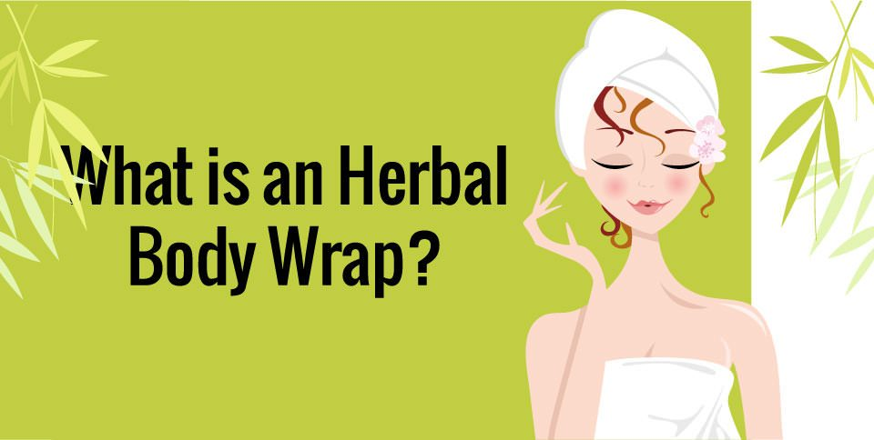 What-Is-An-Herbal-Body-Wrap